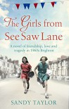 The Girls from See Saw Lane: A novel of friendship, love and tragedy in 1960s Brighton (Brighton Girls Trilogy) - Sandy Taylor