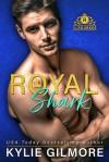 Royal Shark (The Rourkes #6) - Kylie Gilmore