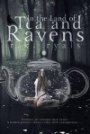 In the Land of Tea and Ravens - R.K. Ryals