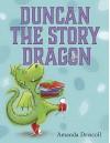 Duncan the Story Dragon - Amanda Driscoll