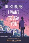 Questions I Want to Ask You - Michelle Falkoff