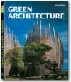 Green Architecture - Philip Jodidio, James Wines