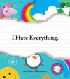 I Hate Everything - Matthew DiBenedetti