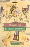 El Mono Gramatico - Octavio Paz
