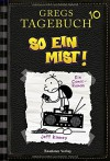 Gregs Tagebuch 10 - So ein Mist!: Band 10 - Jeff Kinney, Jeff Kinney, Dietmar Schmidt