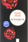 """Whisper: Mit Bonusgeschichte: """"Wünschst du dir keinen Engel?"""" - Isabel Abedi"""