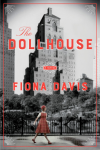 The Dollhouse: A Novel - Fiona Davis