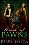 House of Pawns (House of Royals) (Volume 2) - Keary Taylor