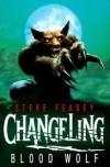 Changeling: Blood Wolf - Steve Feasey