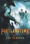 Portlandtown: A Tale of the Oregon Wyldes - Rob DeBorde