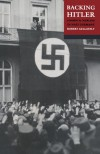 Backing Hitler: Consent and Coercion in Nazi Germany - Robert Gellately