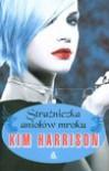 Strażniczka Aniołów Mroku (Madison Avery, #2) - Kim Harrison