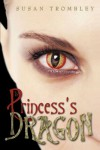 The Princess's Dragon - Susan Trombley