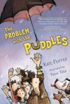 The Problem with the Puddles - Kate Feiffer, Tricia Tusa