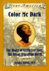Color Me Dark: The Diary of Nellie Lee Love, the Great Migration North, Chicago, Illinois, 1919 (Dear America) - Patricia C. McKissack