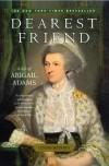 Dearest Friend: A Life of Abigail Adams - Lynne Withey