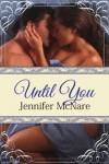 Until You - Jennifer McNare