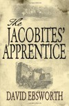 The Jacobites' Apprentice - David Ebsworth