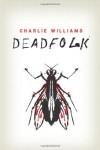 Deadfolk (The Mangel Series) - Charlie Williams