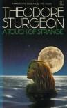 A Touch Of Strange - Theodore Sturgeon