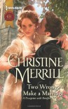 Two Wrongs Make a Marriage - Christine Merrill