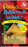 Ripley's Believe It or Not!: Odd Places (100th Anniversary Edition) - Howard Zimmerman
