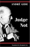 Judge Not - Andre Gide