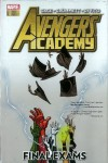 Avengers Academy, Vol. 4: Final Exams - Christos Gage, Tom Grummett, Andrea DiVito