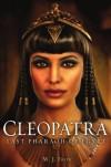 Cleopatra: Last Pharaoh of Egypt - M.J. Trow