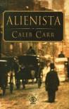 Alienista - Caleb Carr