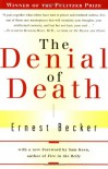 The Denial of Death - Ernest Becker, Sam Keen, Daniel Goleman