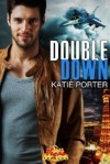 Double Down (Vegas Top Guns, #1) - Katie Porter