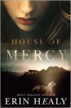 House of Mercy - Erin Healy