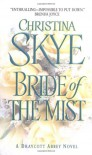 Bride of the Mist (Draycott Abbey Novels) - Christina Skye