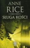 Sługa kości - Anne Rice