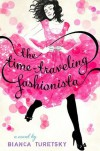The Time-Traveling Fashionista - Bianca Turetsky