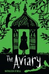 The Aviary - Kathleen O'Dell