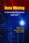 Data Mining: A Knowledge Discovery Approach - Krzysztof J. Cios, Witold Pedrycz, Roman W. Swiniarski