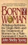 Born of a Woman - John Shelby Spong