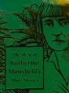 The Best of Katherine Mansfield's Short Stories - Katherine Mansfield
