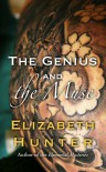 The Genius and the Muse - Elizabeth   Hunter
