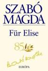 Für Elise - Magda Szabó