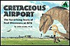 Cretaceous airport: The surprising story of real dinosaurs at DFW - Louis L. Jacobs