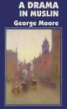 A Drama in Muslin - George Augustus Moore