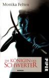 Die Königin der Schwerter - Monika Felten
