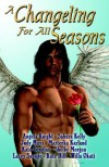 A Changeling for All Seasons - Angela Knight, Sahara Kelly, Marteeka Karland, Kate Douglas