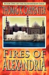 Fires of Alexandria - Thomas K. Carpenter