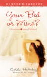 Your Bed or Mine? - Candy Halliday