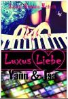 Luxus Liebe: Yann & Isa - Jasmin Romana Welsch