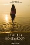 Death By Honeymoon  - Jaden Skye